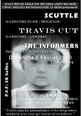 2000, 6 février - CICP (Paris) - The Informers, Scuttle, Travis Cut