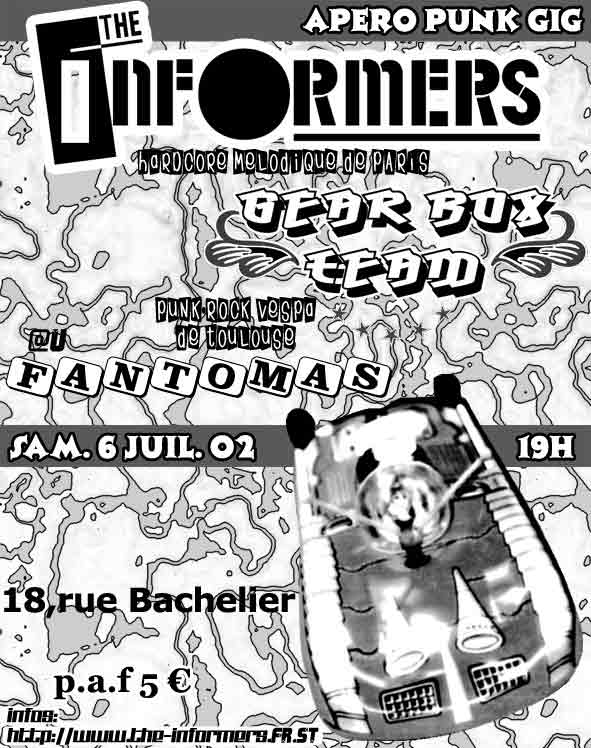 2002, 6 juillet - Fantomas (Toulouse) - The Informers, Bear Box Team